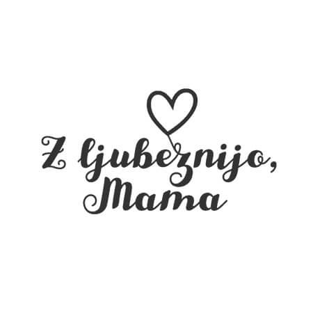 Slika za proizvajalca Z ljubeznijo, Mama