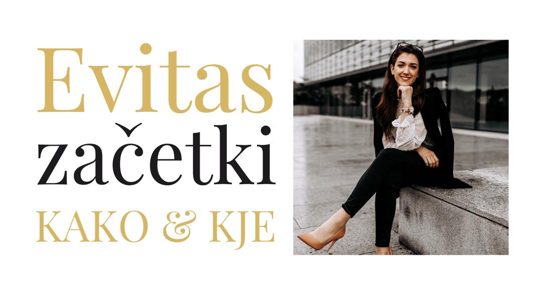 Začetki Evitas, kako in kje?